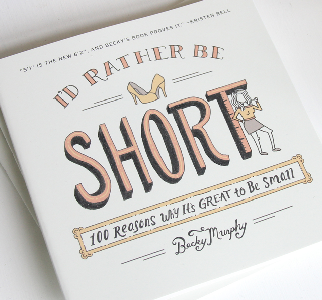 I'd Rather Be Short by Becky Murphy - part of top 5 Lettering + Business!