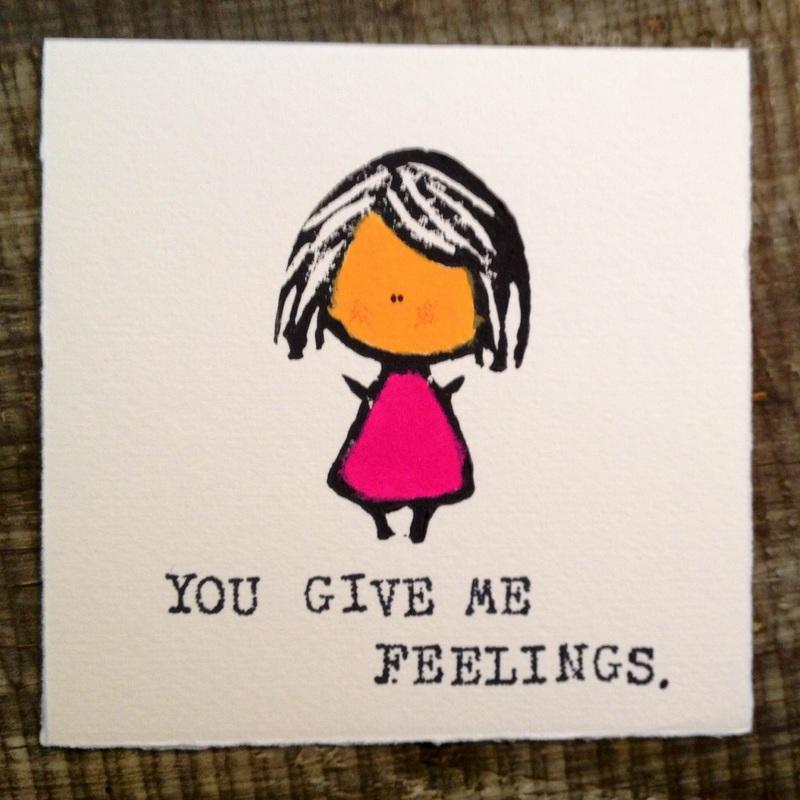 You give me feelings - handmade Kwohtations cards